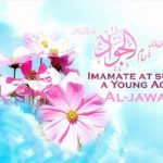 Who was Imam Muhammad Taqi al Jawad? (part 3)